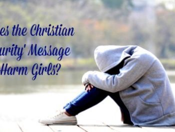Does the Christian 'Purity' Message Harm Girls and Young Women?