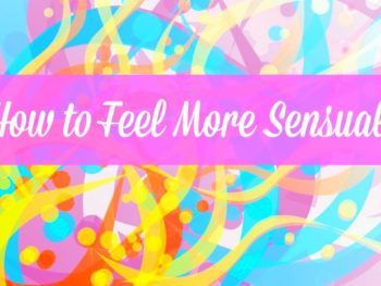 5 Ways to Feel More Sensual - It's not the same as sexual, but they're related! Simple ways for busy women to embrace their sensual side. Marriage tips and advice | Sensuality | Encouragement | Real women | Wives