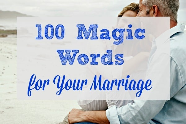 100 Magic Words for Your Marriage - Download of free printable copy - Marriage inspiration and encouragement | Marriage tips and advice
