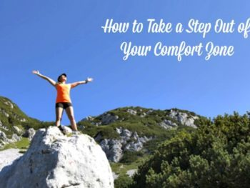 Here are some simple ways to step out of your comfort zone, pursue a goal or dream, expand your horizions, and feel alive and energized. Self-care | Stretch and grow