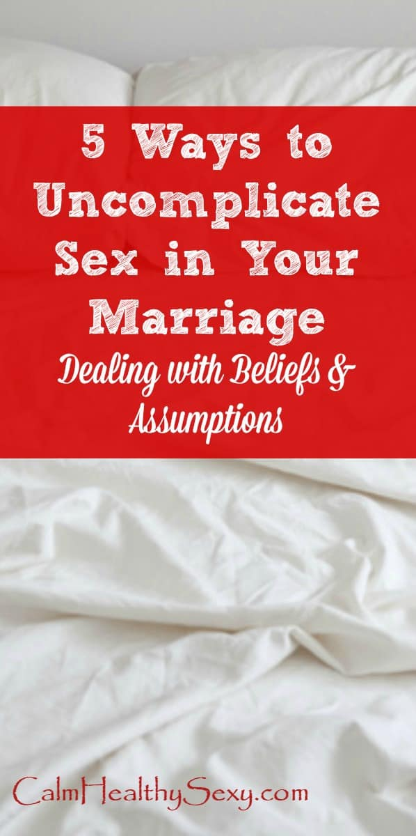 Sometimes, sex in your marriage seems complicated. Here are 5 ways to deal with beliefs and assumptions that may be getting in the way of you and your husband enjoying sex and intimacy in your marriage. Make sex less complicated | Married life | Christian marriage #marriage #Christianmarriage