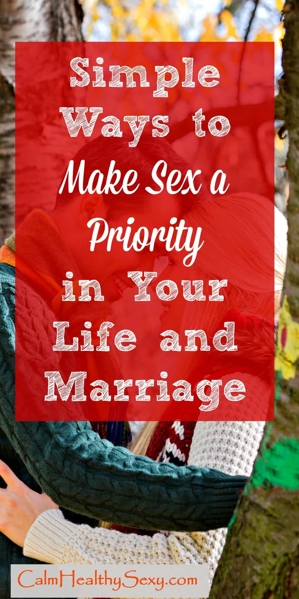 Here are 3 simple things you can do, no matter how hectic your life seems, to make sex a priority in your life and marriage. Marriage tips and advice | Encouragement | Christian marriage | Ideas