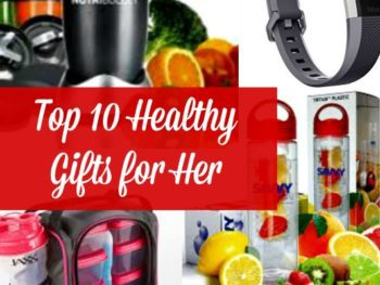 Top 10 Healthy Gifts for Her