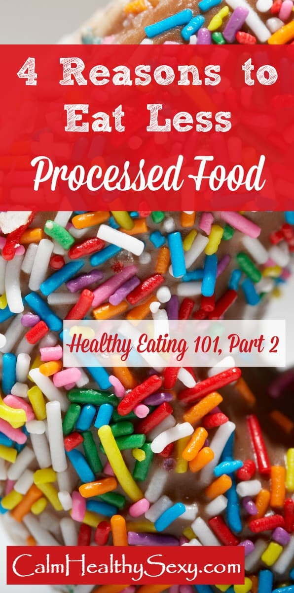 4 Reasons to Eat Less Processed Food - The food companies are not looking out for your family's health. Here's the truth about processed food - and why you need to eat less of it. #junkfood #realfood #healthyeating #healthyliving