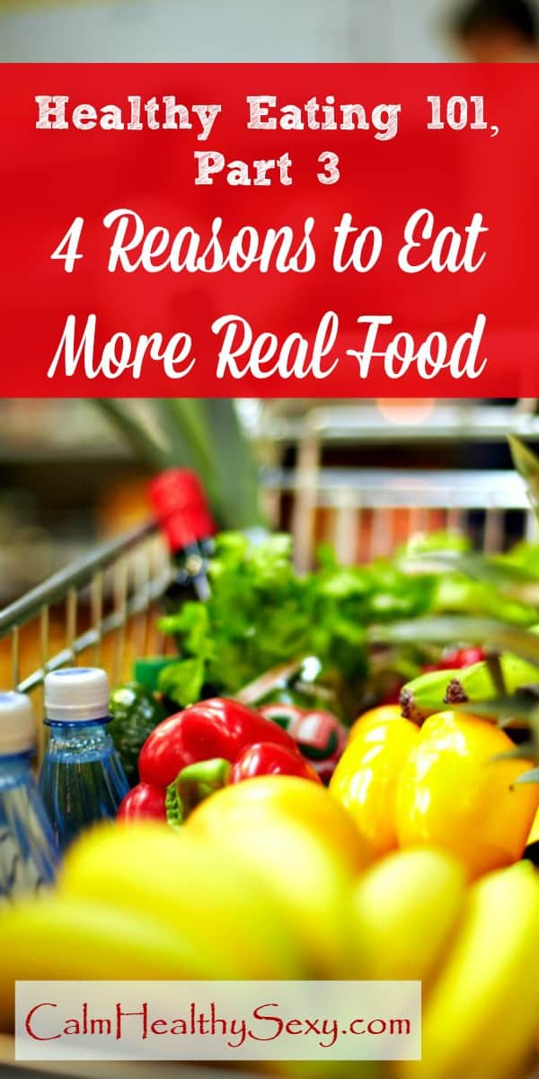 4 Reasons to Eat Real Food - Here are 4 reasons to add more real, natural and healthy food to your family's diet. Healthy eating | Healthy diet | Organic #healthyeating #healthydiet #organic