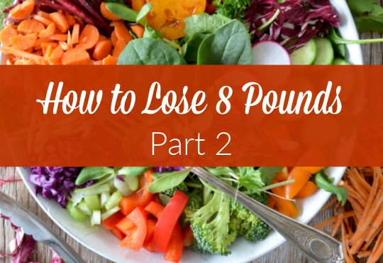 How to lose 8 pounds