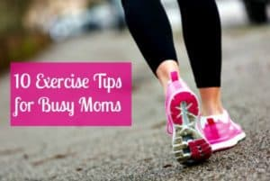 Exercise tips for moms