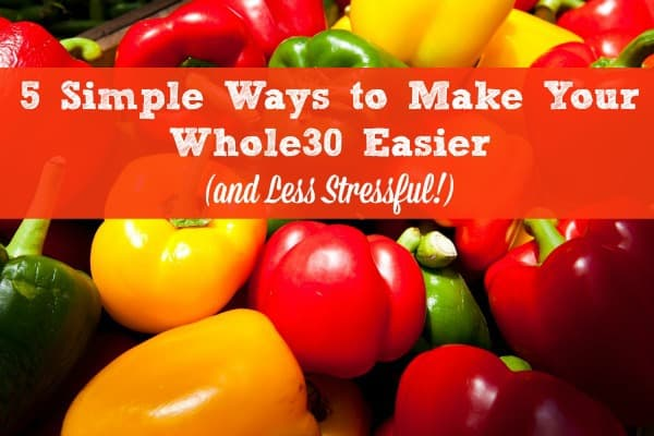 How to make your Whole30 easier