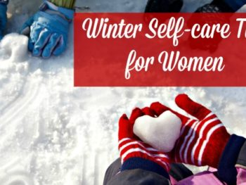 4 Winter Self-Care tTips for Women