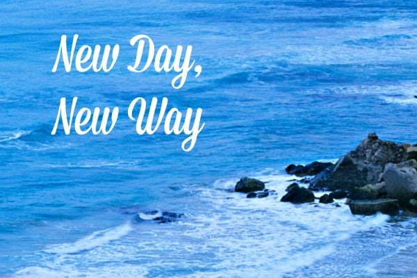 A new day, a new way